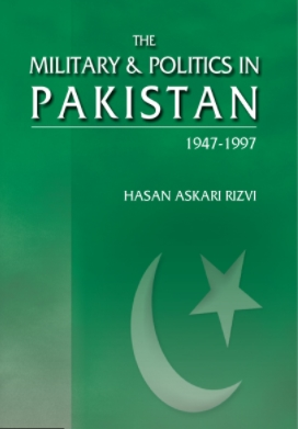 The Military and Politics in Pakistan